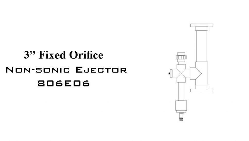 """3"""" FIXED ORIFICE SONIC & NON-SONIC EJECTOR 806E06"""