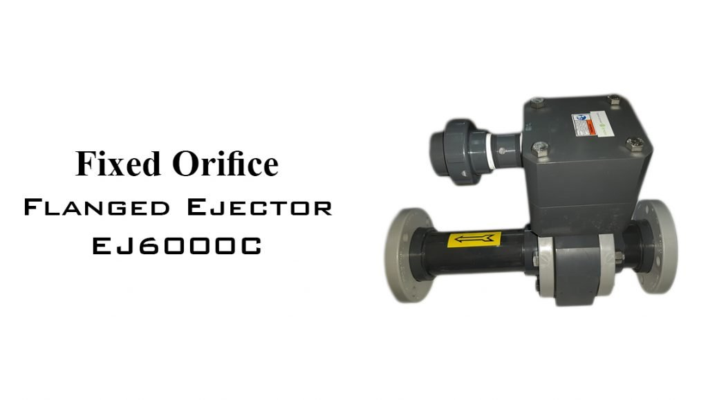 FIXED ORIFICE FLANGED EJECTOR EJ6000C